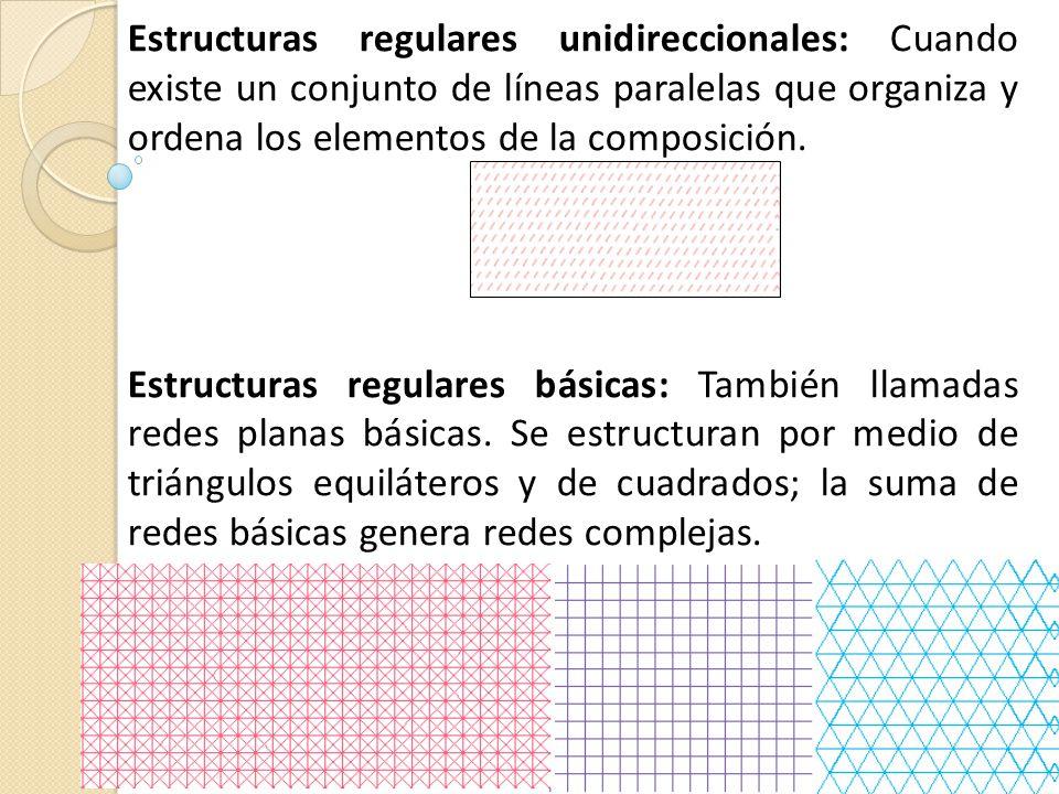 Estructuras regulares unidireccionales: Cuando existe un conjunto de líneas paralelas que organiza y ordena los elementos de la composición.