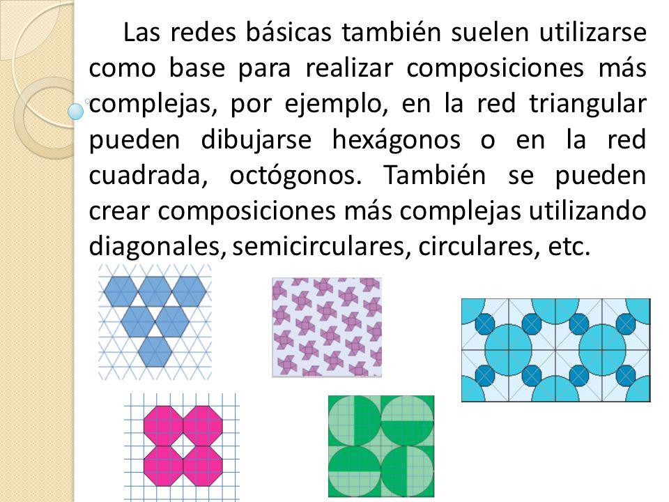 Las redes básicas también suelen utilizarse como base para realizar composiciones más complejas, por ejemplo, en la red triangular pueden dibujarse hexágonos o en la red cuadrada, octógonos.