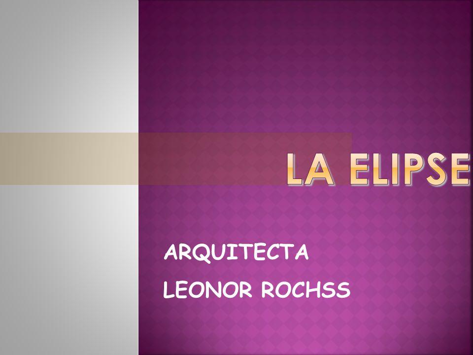 La elipse ARQUITECTA LEONOR ROCHSS
