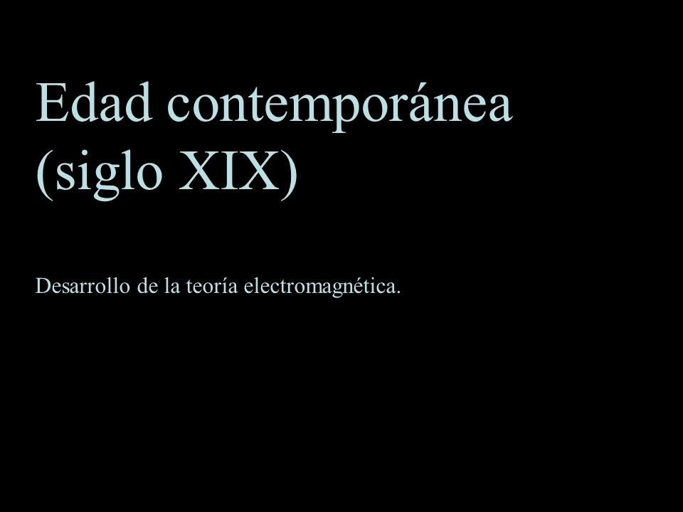 Edad contemporánea (siglo XIX)