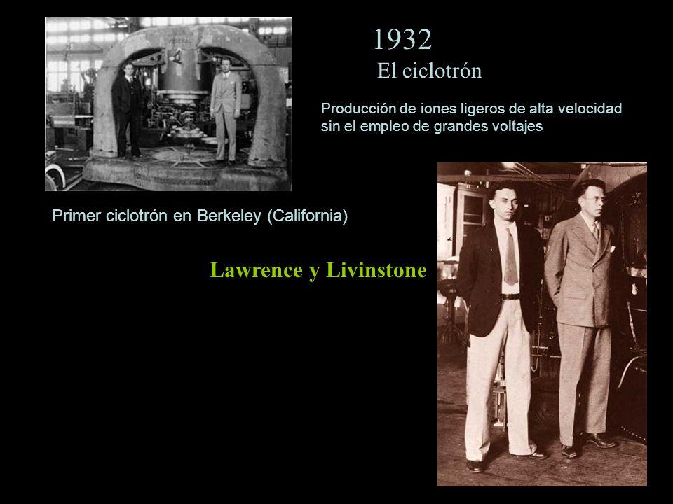 1932 El ciclotrón Lawrence y Livinstone