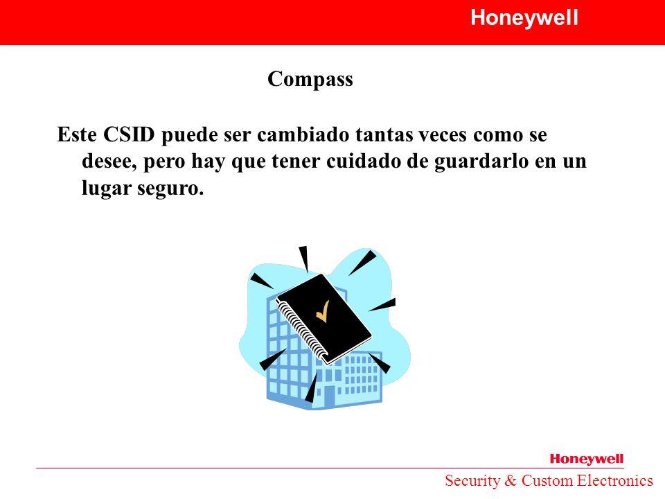 Honeywell Compass. Este CSID puede ser cambiado tantas veces como se desee, pero hay que tener cuidado de guardarlo en un lugar seguro.