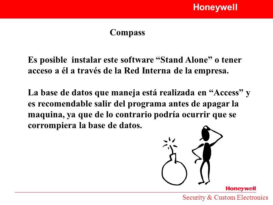 Honeywell Compass. Es posible instalar este software Stand Alone o tener acceso a él a través de la Red Interna de la empresa.