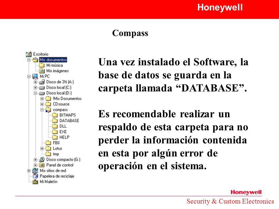 Honeywell Compass. Una vez instalado el Software, la base de datos se guarda en la carpeta llamada DATABASE .
