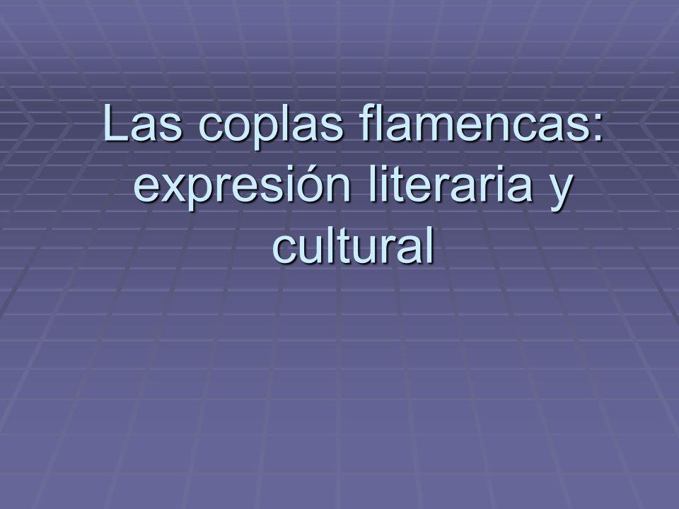Las coplas flamencas: expresión literaria y cultural