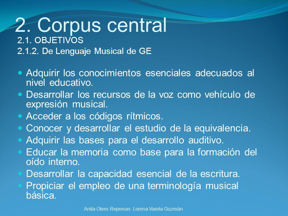 2. Corpus central 2.1. OBJETIVOS. 2.1.2. De Lenguaje Musical de GE. Adquirir los conocimientos esenciales adecuados al nivel educativo.