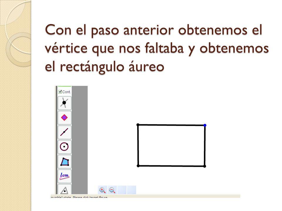 Con el paso anterior obtenemos el vértice que nos faltaba y obtenemos el rectángulo áureo