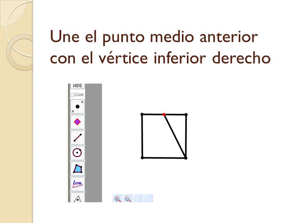 Une el punto medio anterior con el vértice inferior derecho