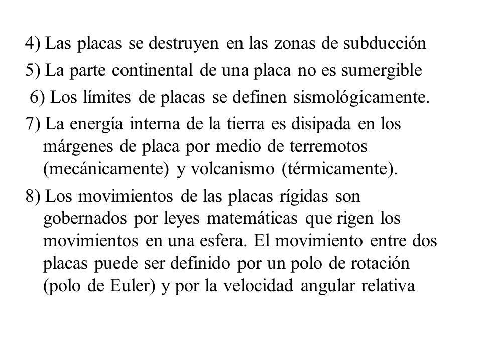 4) Las placas se destruyen en las zonas de subducción
