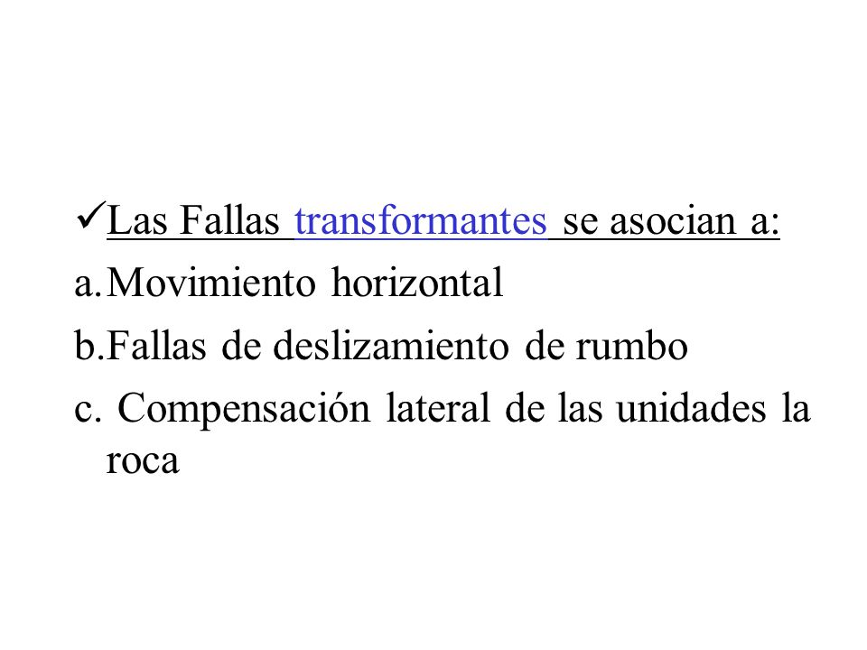 Las Fallas transformantes se asocian a: