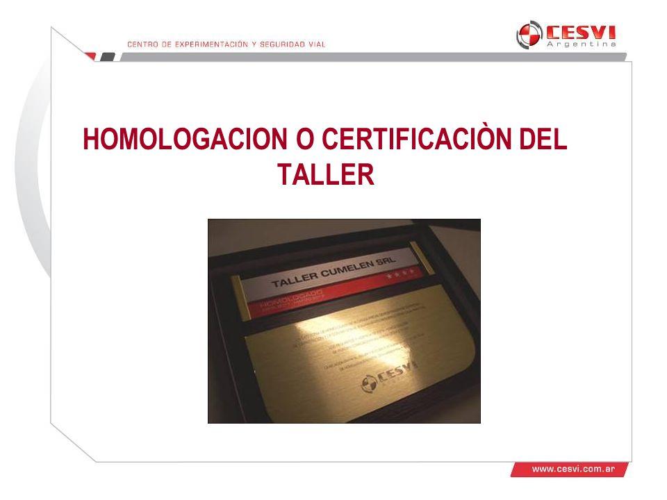HOMOLOGACION O CERTIFICACIÒN DEL TALLER