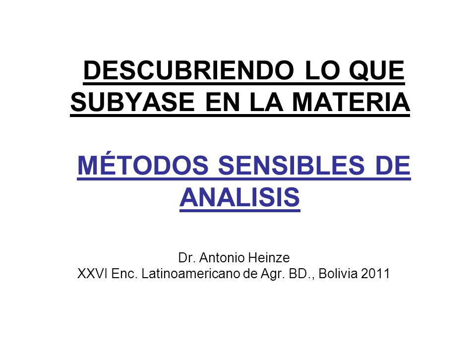 Dr. Antonio Heinze XXVI Enc. Latinoamericano de Agr. BD., Bolivia 2011