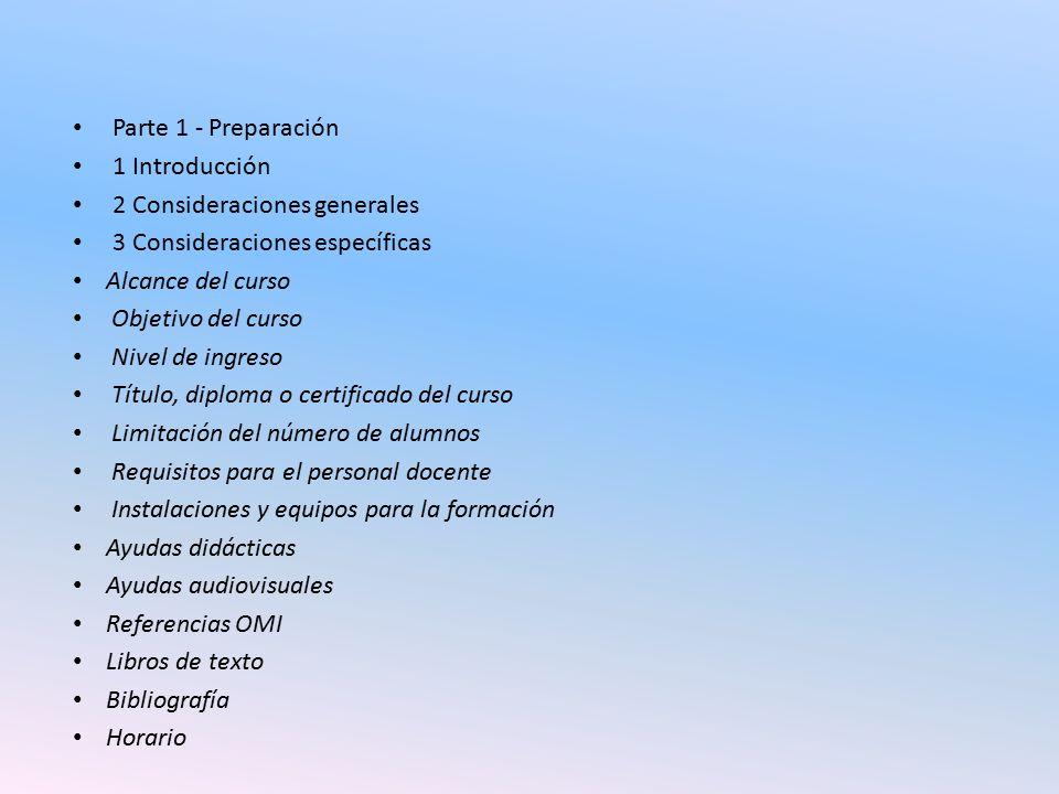 Parte 1 - Preparación 1 Introducción. 2 Consideraciones generales. 3 Consideraciones específicas.