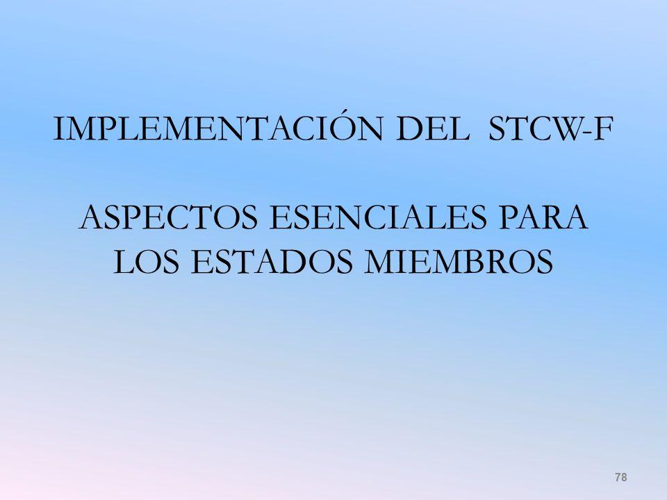 IMPLEMENTACIÓN DEL STCW-F ASPECTOS ESENCIALES PARA LOS ESTADOS MIEMBROS