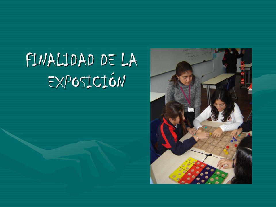 FINALIDAD DE LA EXPOSICIÓN