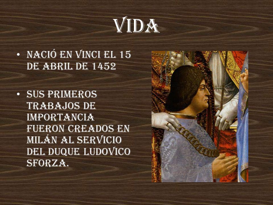 VIDA Nació en Vinci el 15 de abril de 1452