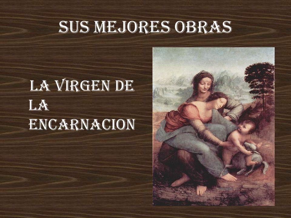 SUS MEJORES OBRAS LA VIRGEN DE LA ENCARNACION