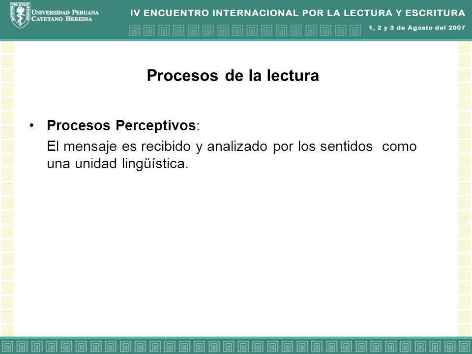 Procesos de la lectura Procesos Perceptivos: