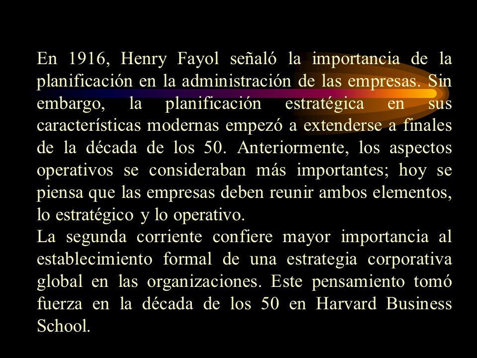 En 1916, Henry Fayol señaló la importancia de la planificación en la administración de las empresas. Sin embargo, la planificación estratégica en sus características modernas empezó a extenderse a finales de la década de los 50. Anteriormente, los aspectos operativos se consideraban más importantes; hoy se piensa que las empresas deben reunir ambos elementos, lo estratégico y lo operativo.
