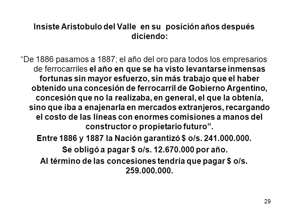 Insiste Aristobulo del Valle en su posición años después diciendo: