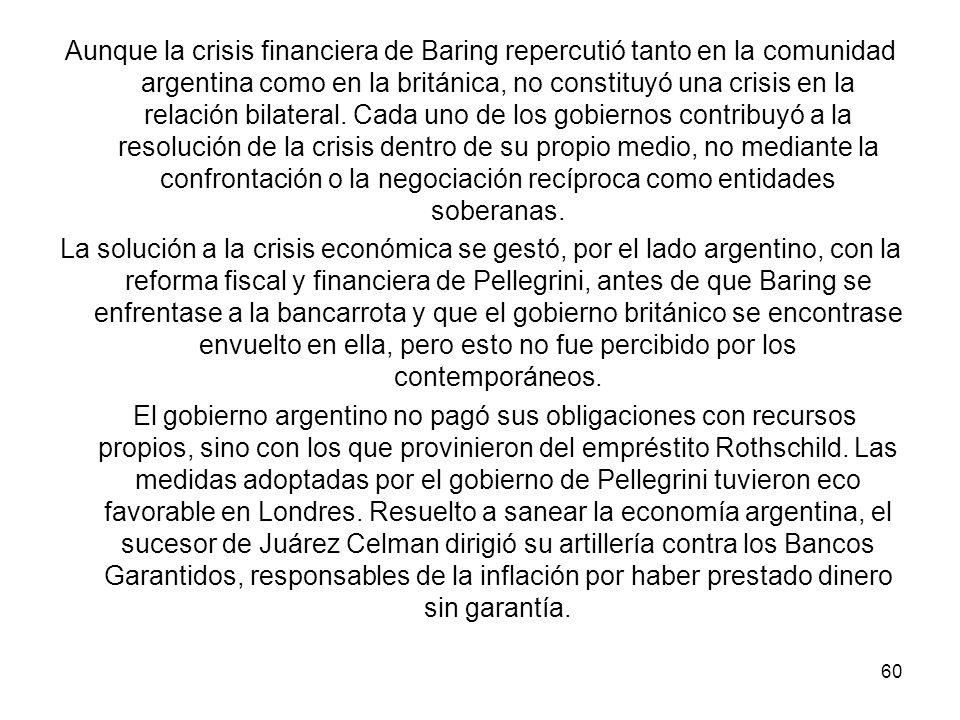 Aunque la crisis financiera de Baring repercutió tanto en la comunidad argentina como en la británica, no constituyó una crisis en la relación bilateral.