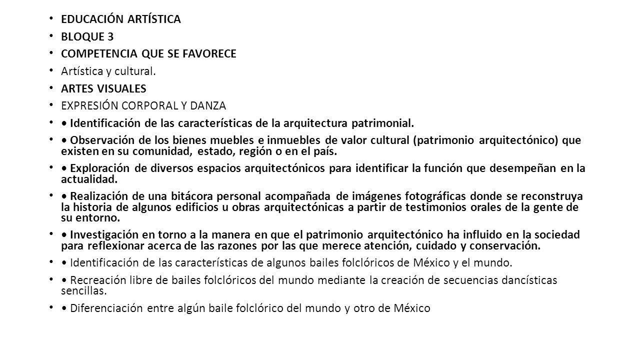 EDUCACIÓN ARTÍSTICA BLOQUE 3. COMPETENCIA QUE SE FAVORECE. Artística y cultural. ARTES VISUALES.