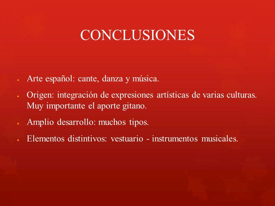 CONCLUSIONES Arte español: cante, danza y música.