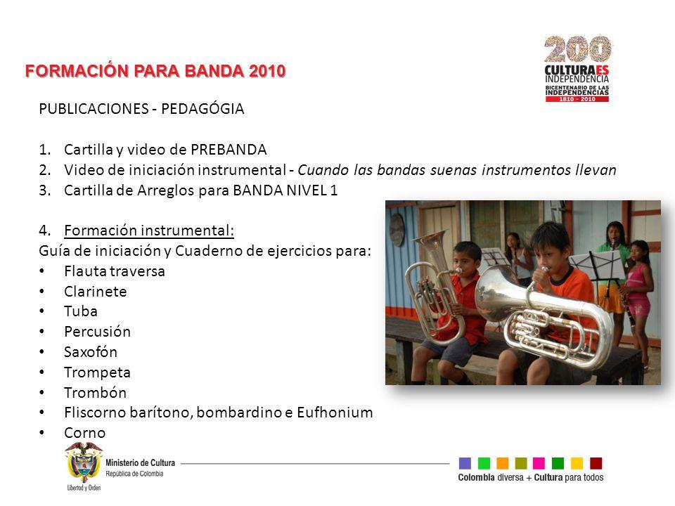 FORMACIÓN PARA BANDA 2010 PUBLICACIONES - PEDAGÓGIA. Cartilla y video de PREBANDA.