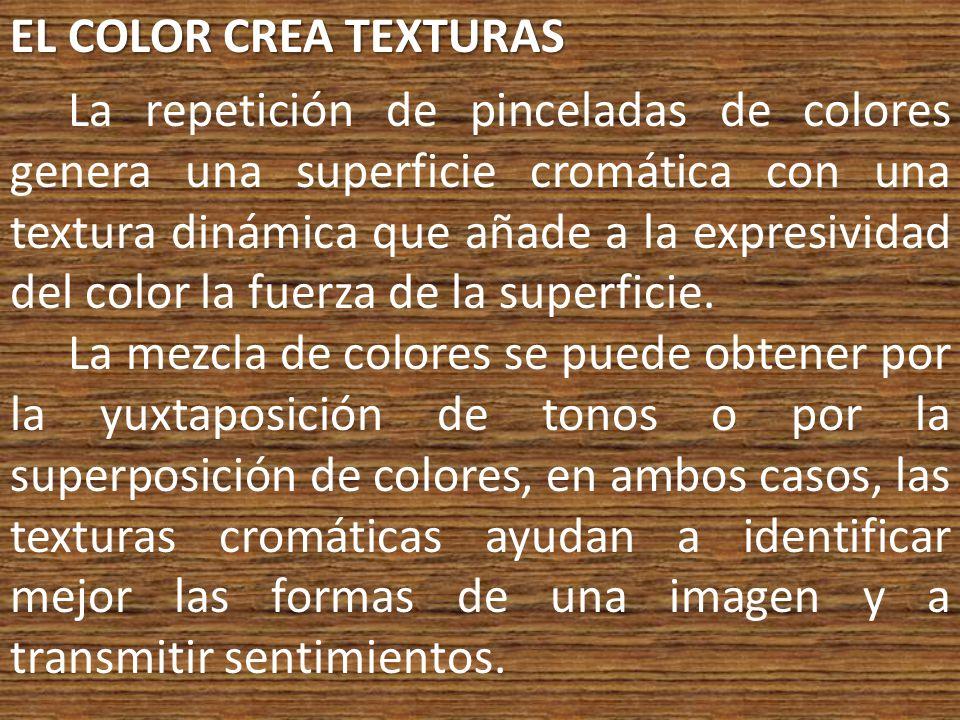 EL COLOR CREA TEXTURAS