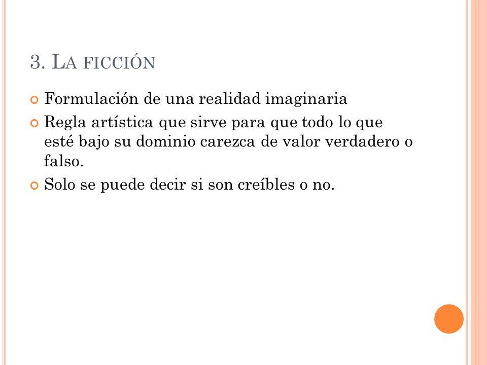 3. La ficción Formulación de una realidad imaginaria