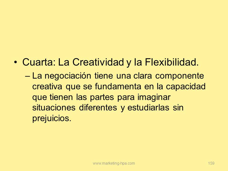 Cuarta: La Creatividad y la Flexibilidad.