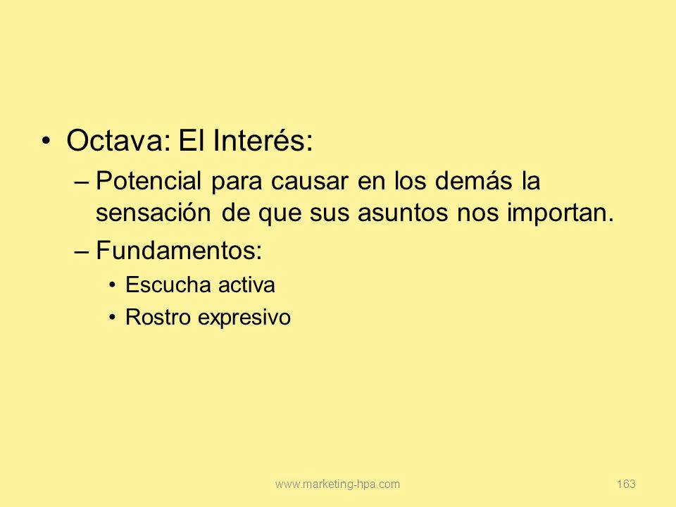 Octava: El Interés: Potencial para causar en los demás la sensación de que sus asuntos nos importan.