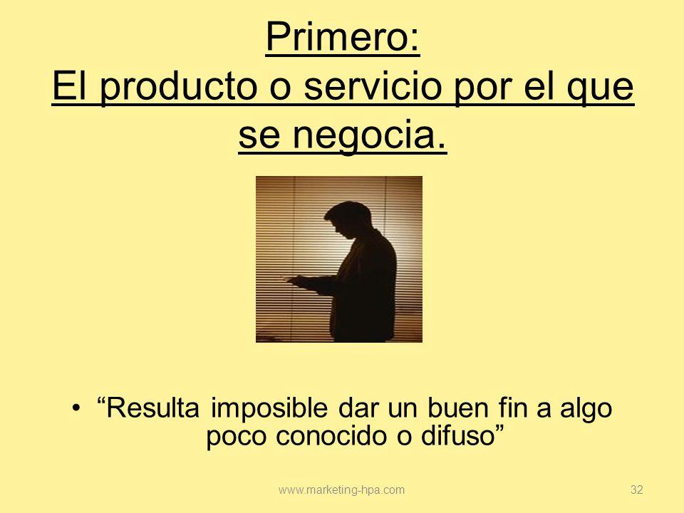 Primero: El producto o servicio por el que se negocia.