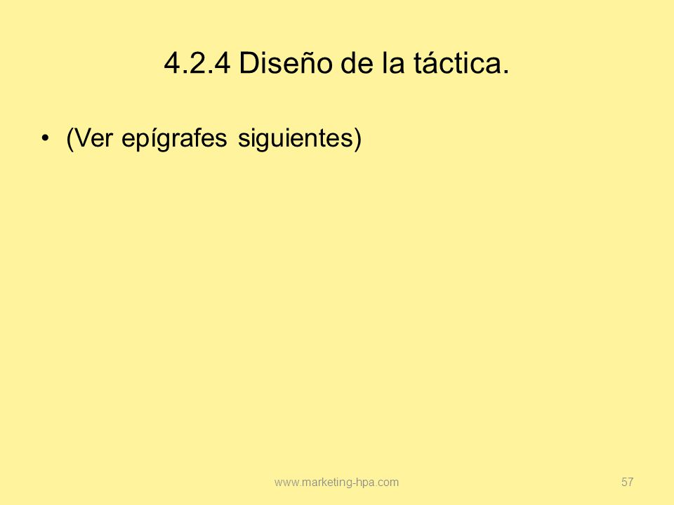 4.2.4 Diseño de la táctica. (Ver epígrafes siguientes)