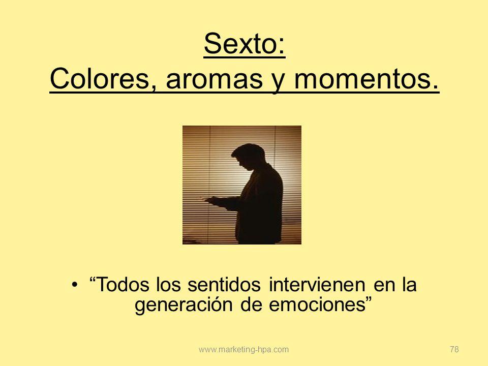 Sexto: Colores, aromas y momentos.