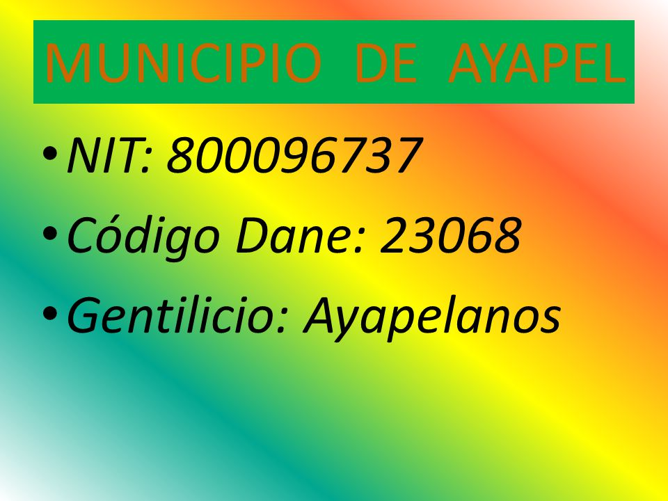 MUNICIPIO DE AYAPEL NIT: 800096737 Código Dane: 23068
