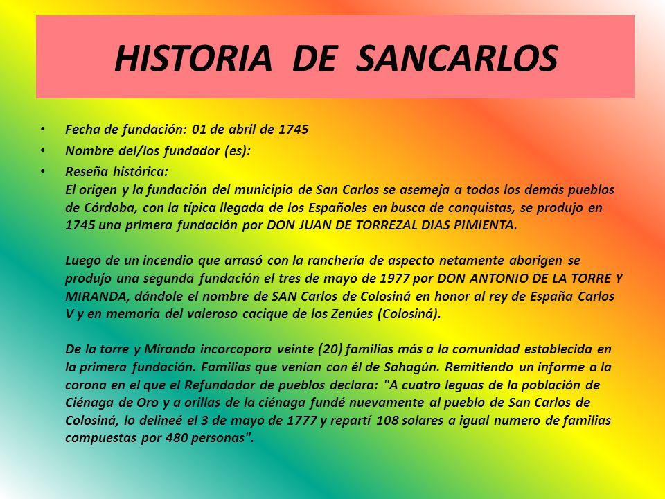 HISTORIA DE SANCARLOS Fecha de fundación: 01 de abril de 1745