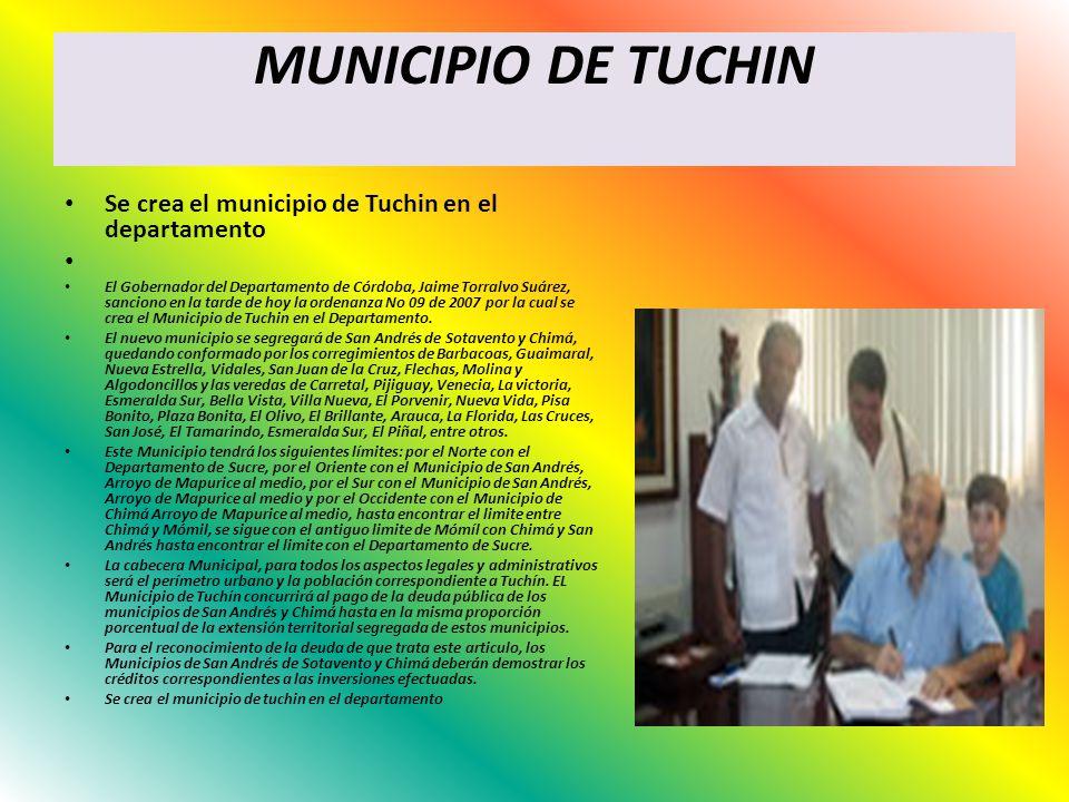 MUNICIPIO DE TUCHIN Se crea el municipio de Tuchin en el departamento
