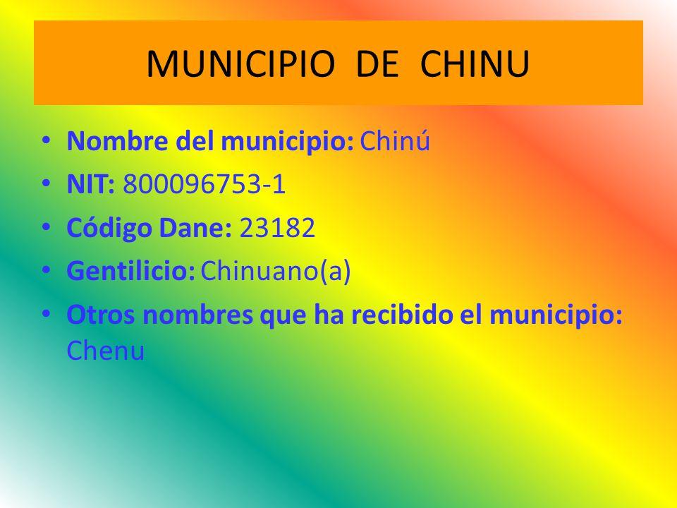 MUNICIPIO DE CHINU Nombre del municipio: Chinú NIT: 800096753-1