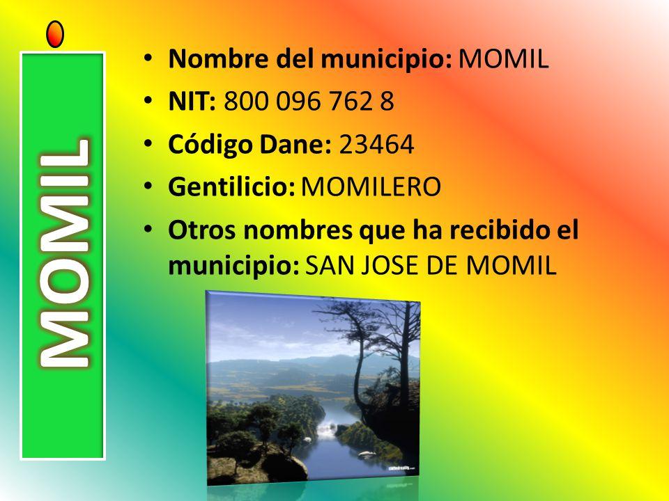 MOMIL Nombre del municipio: MOMIL NIT: 800 096 762 8