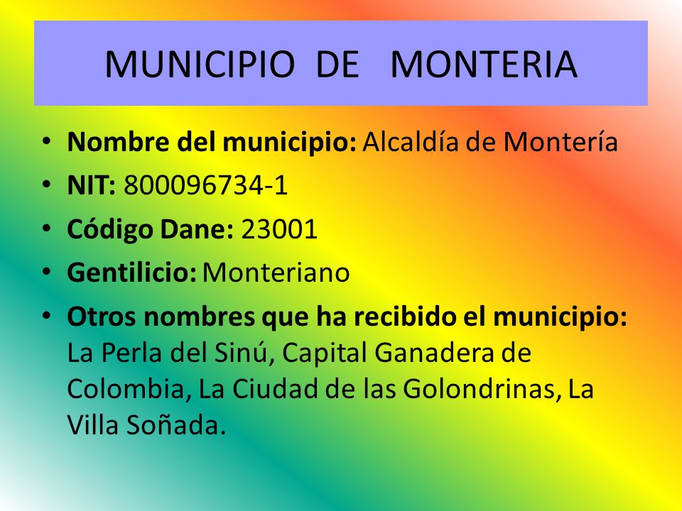 MUNICIPIO DE MONTERIA Nombre del municipio: Alcaldía de Montería