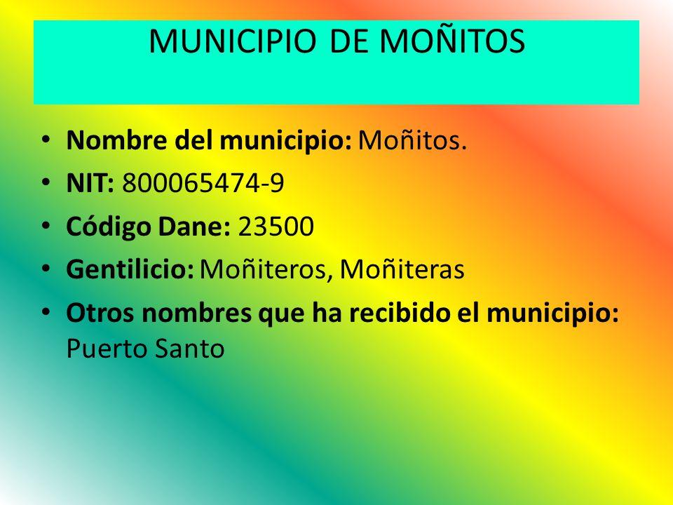 MUNICIPIO DE MOÑITOS Nombre del municipio: Moñitos. NIT: 800065474-9