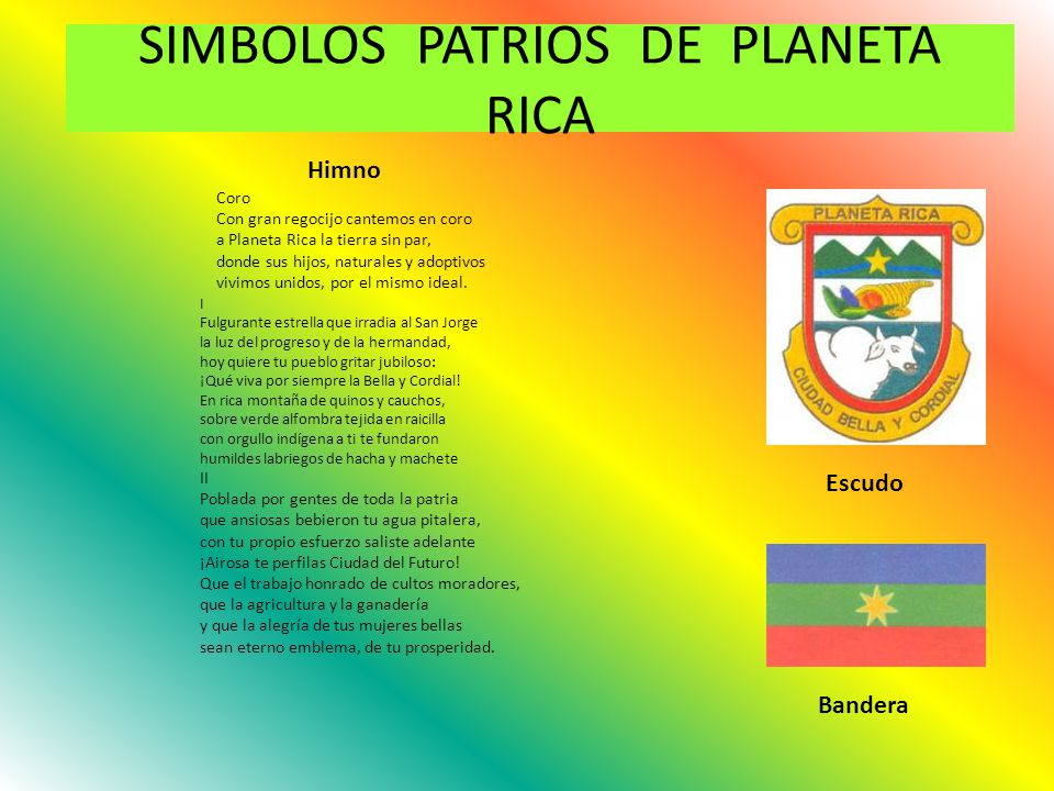 SIMBOLOS PATRIOS DE PLANETA RICA