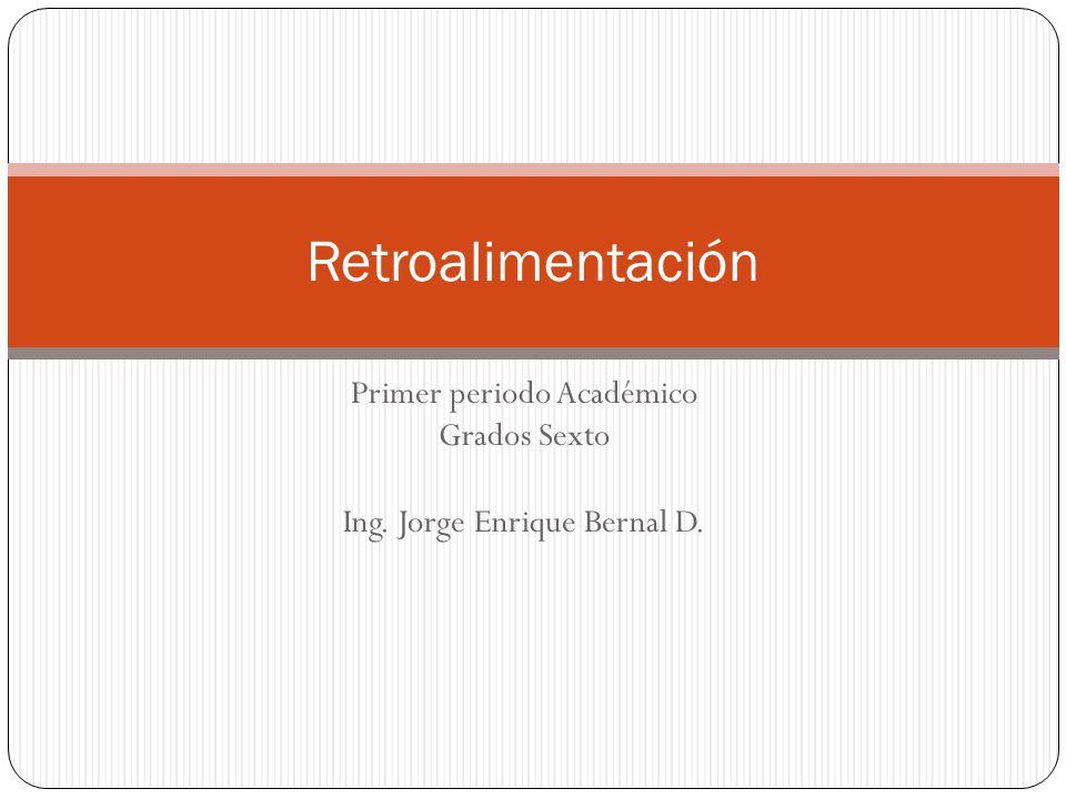 Primer periodo Académico Grados Sexto Ing. Jorge Enrique Bernal D.