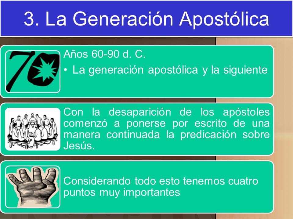 3. La Generación Apostólica