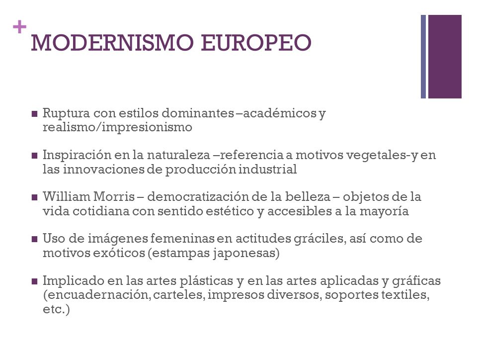 MODERNISMO EUROPEO Ruptura con estilos dominantes –académicos y realismo/impresionismo.