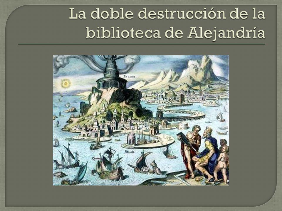 La doble destrucción de la biblioteca de Alejandría