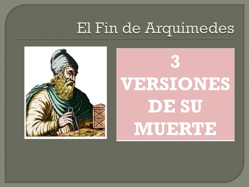 El Fin de Arquímedes 3 VERSIONES DE SU MUERTE