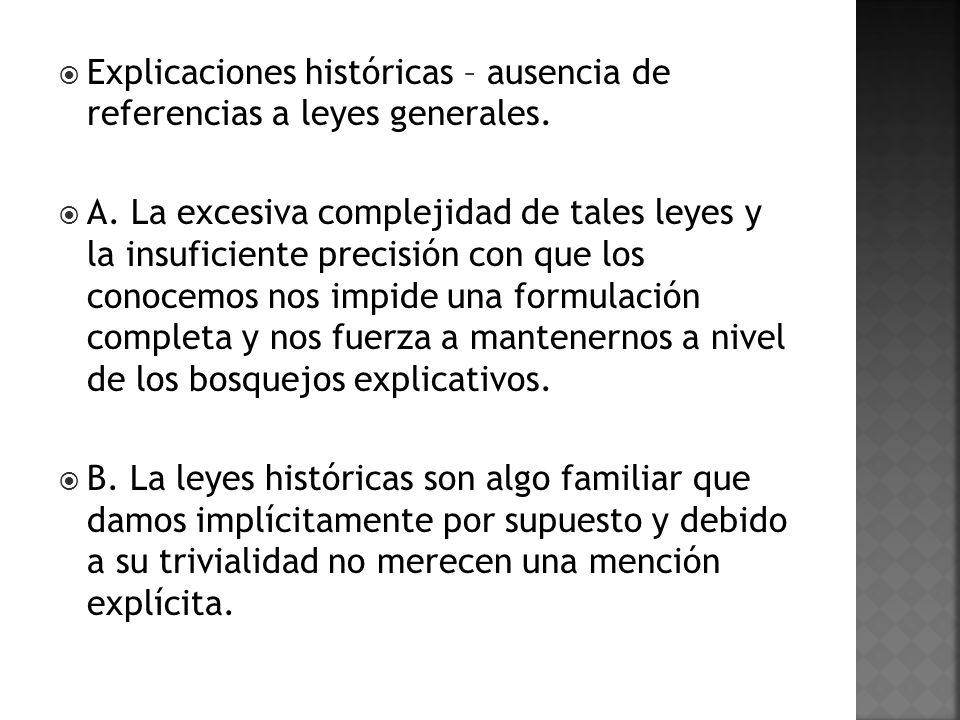 Explicaciones históricas – ausencia de referencias a leyes generales.