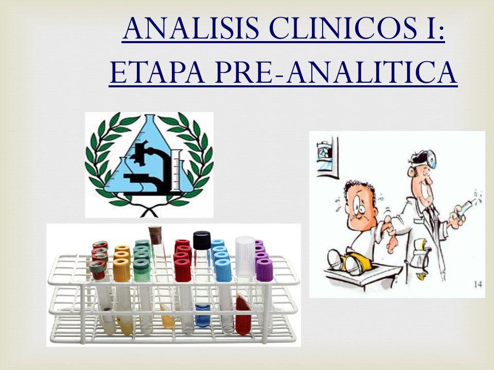 ANALISIS CLINICOS I: ETAPA PRE-ANALITICA